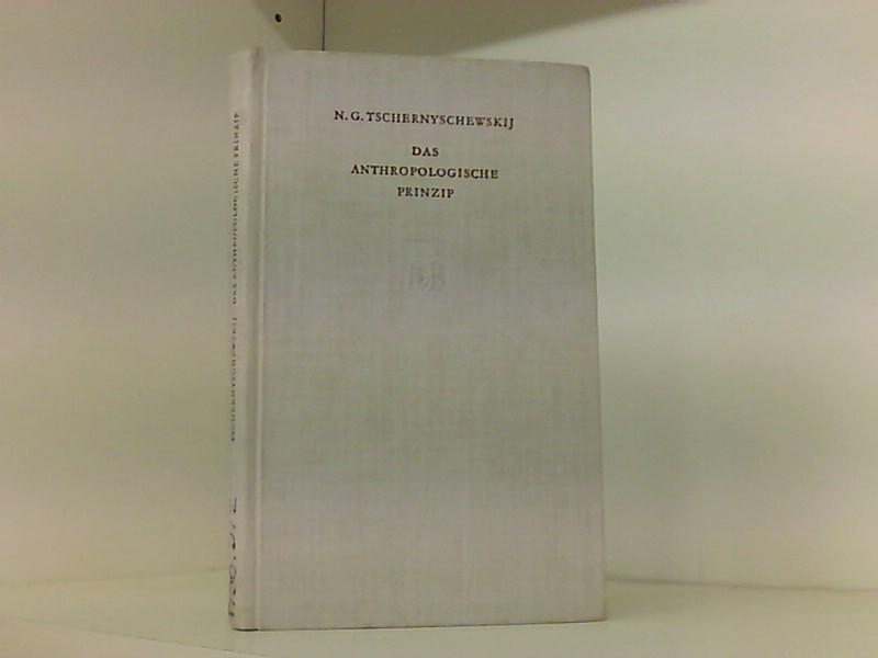 Das anthropologische Prinzip.: TSCHERNYSCHEWSKIJ NIKOLAI, GAWRILOWITSCH.: