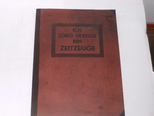 Bin Zeitzeuge.: Jörg, Herold