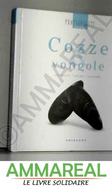 Cozze & vongole - Pia Passalacqua et Carlo Vischi