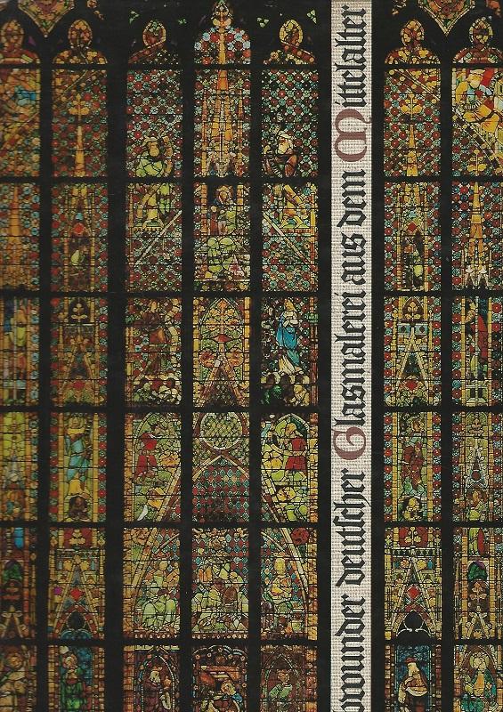 Farbwunder deutscher Glasmalerei aus dem Mittelalter.: Witzleben, Elisabeth von: