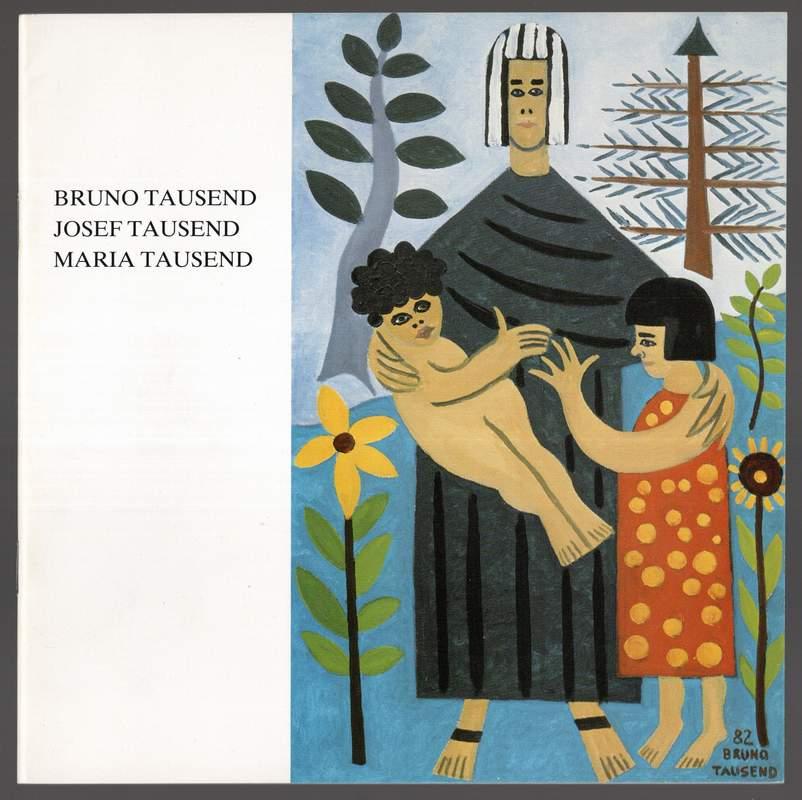 Bruno Tausend, Josef Tausend, Maria Tausend.: Ausstellungskatalog -: