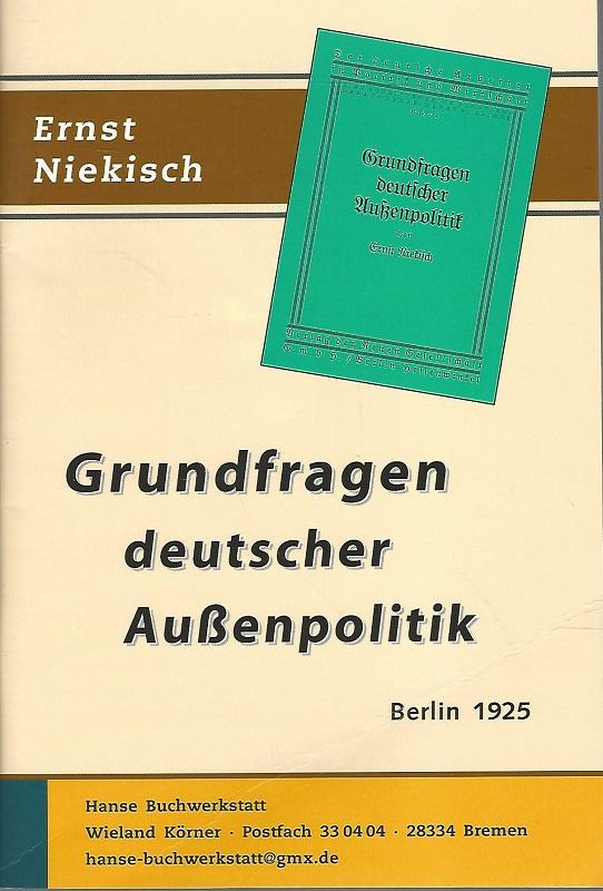 Grundfragen deutscher Außenpolitik. Berlin 1925.: Niekisch, Ernst: