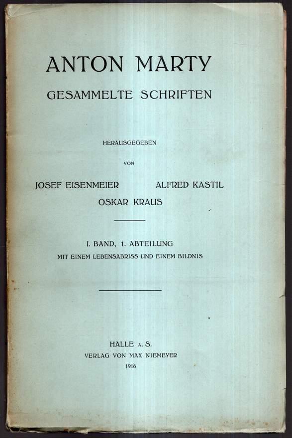 Gesammelte Schriften. Herausgegeben von Josef Eisenmeier, Alfred: Marty, Anton: