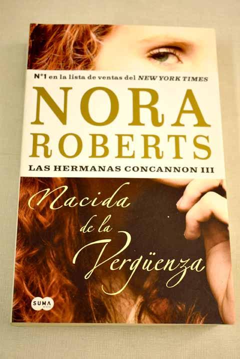 Nacida de la verguenza - Roberts, Nora