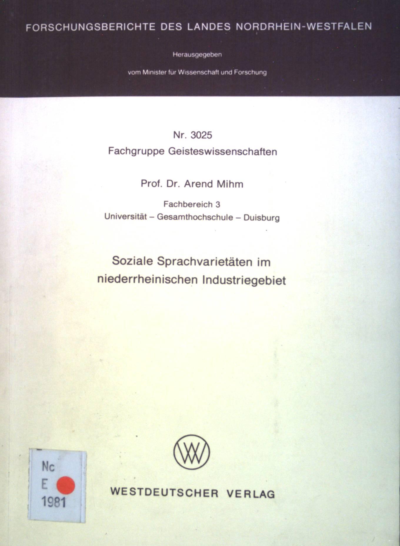 Soziale Sprachvarietäten im niederrheinischen Industriegebiet. Nordrhein-Westfalen: Forschungsberichte: Mihm, Arend: