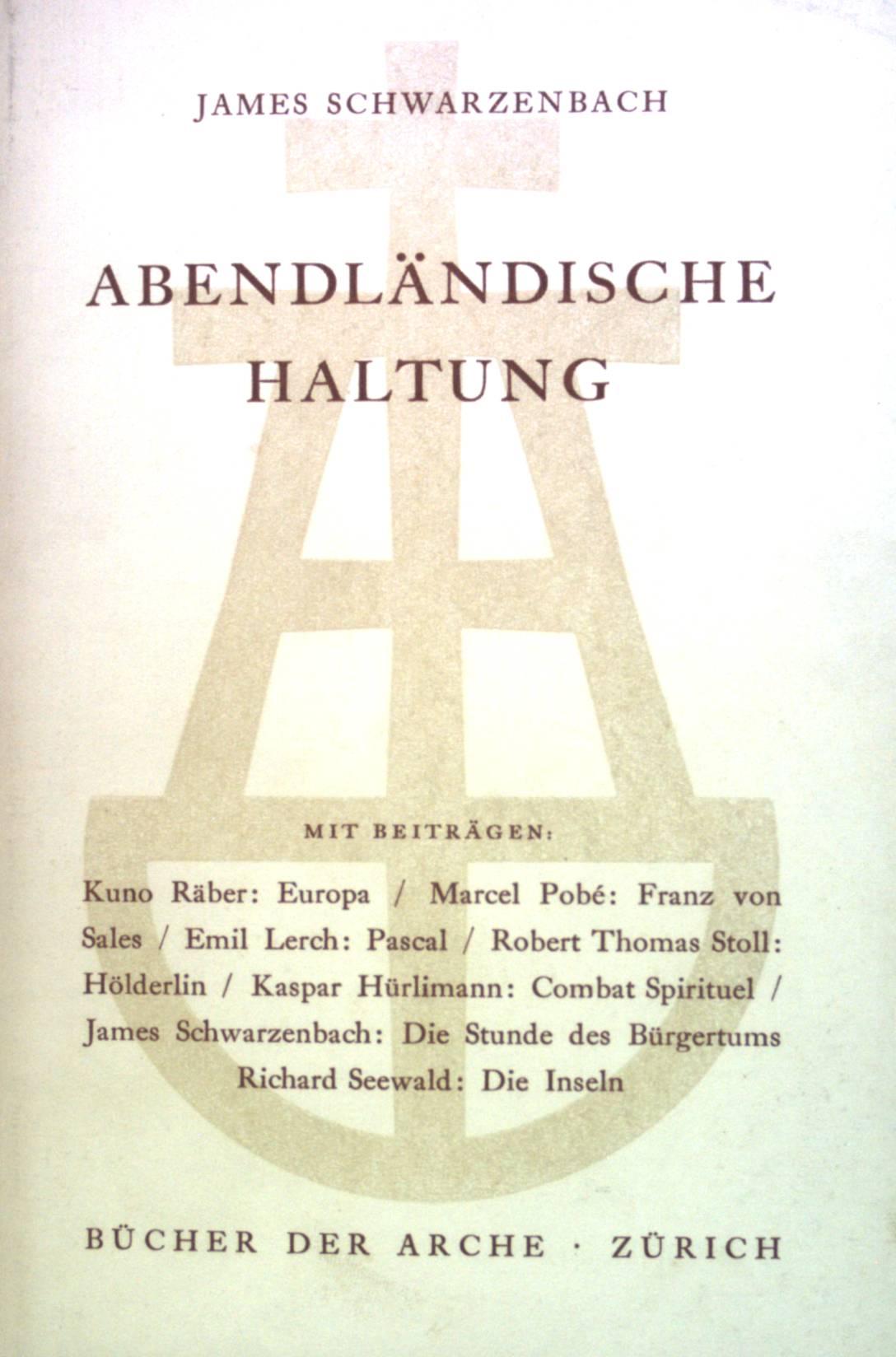 Abendländische Haltung. Bücher der Arche: Schwarzenbach, James: