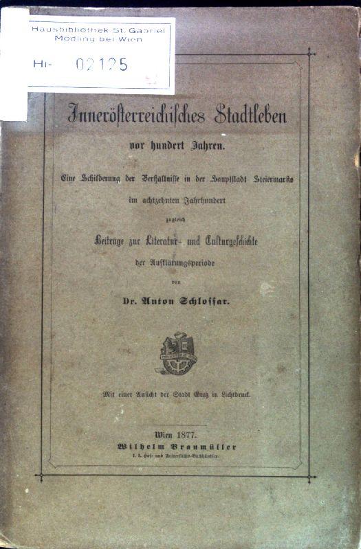 Innerösterreichisches Stadtleben vor hundert Jahren. Eine Schilderung: Schlossar, Anton: