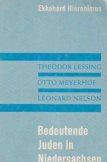T. Lessing, O. Meyerhof, L. Nelson. Bedeutende: Lessing, Theodor, Otto