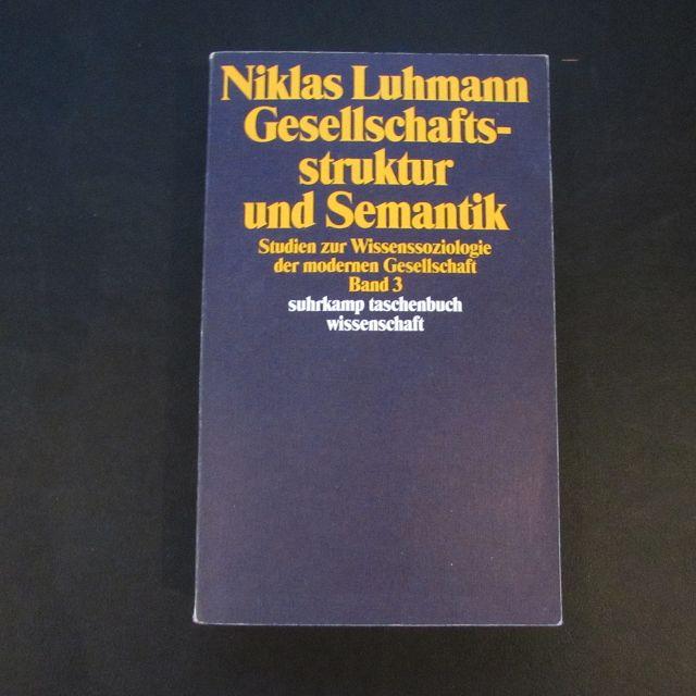 Gesellschaftsstruktur und Semantik - Studien zur Wissenssoziologie: Luhmann, Niklas: