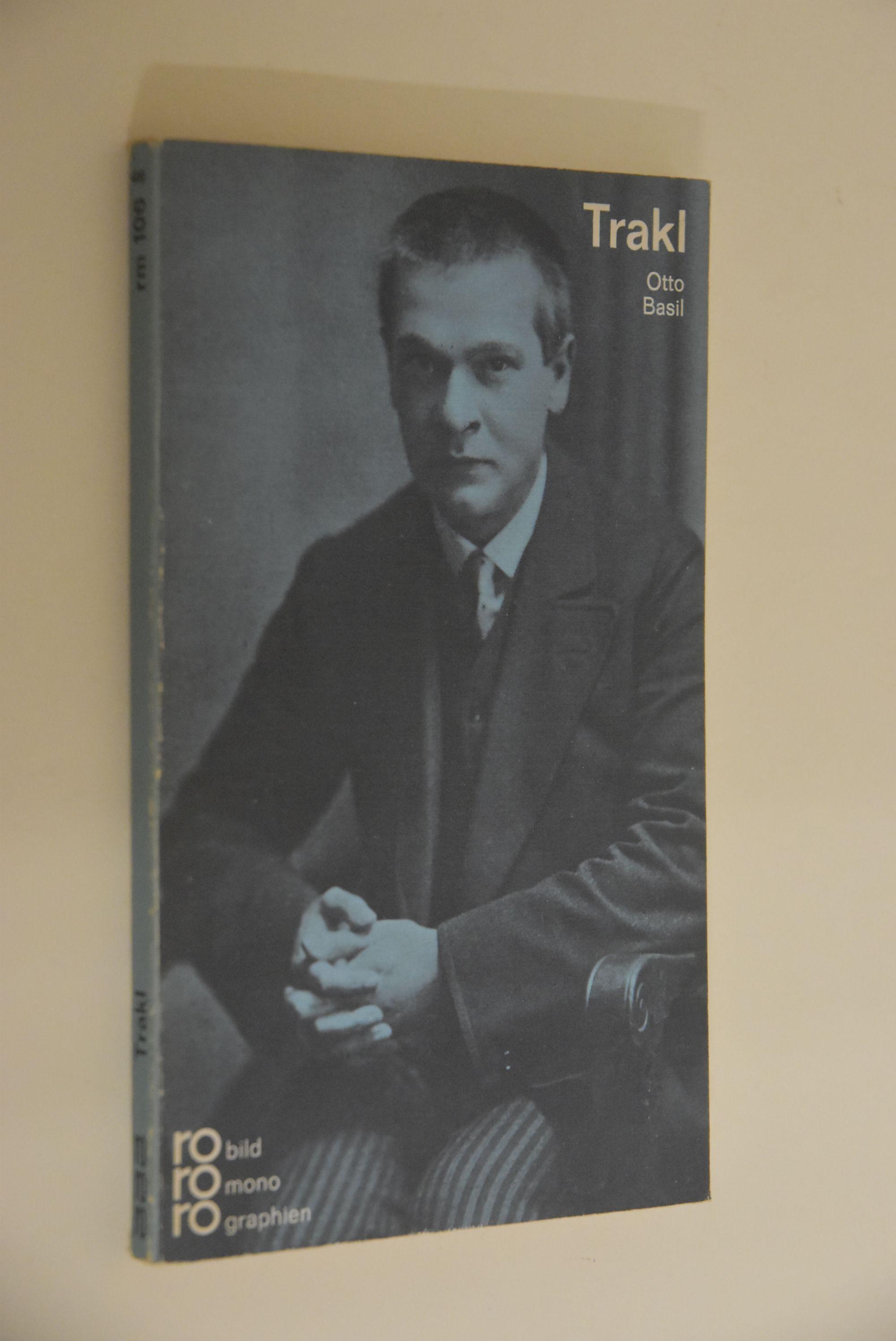 Georg Trakl in Selbstzeugnissen und Bilddokumenten. dargestellt von. [Den Anh. besorgte d. Autor] / rowohlts monographien ; 106 - Basil, Otto