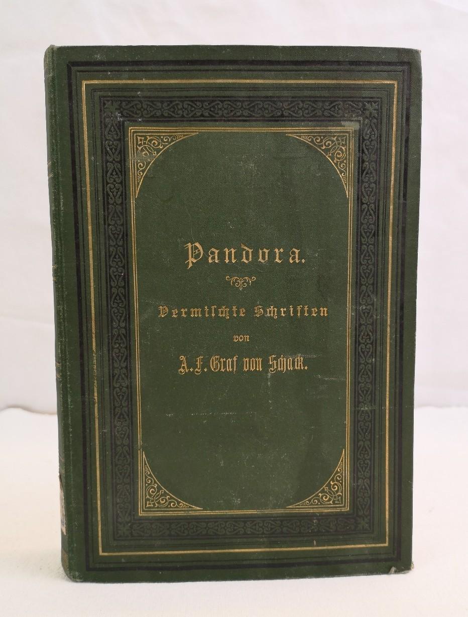 Pandora. Vermischte Schriften.: Schack, Adolf Friedrich