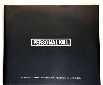 Personal Kill : Beate Geissler & Oliver Sann / Johan Frederik Hartle. - Hartle, Johan Frederik