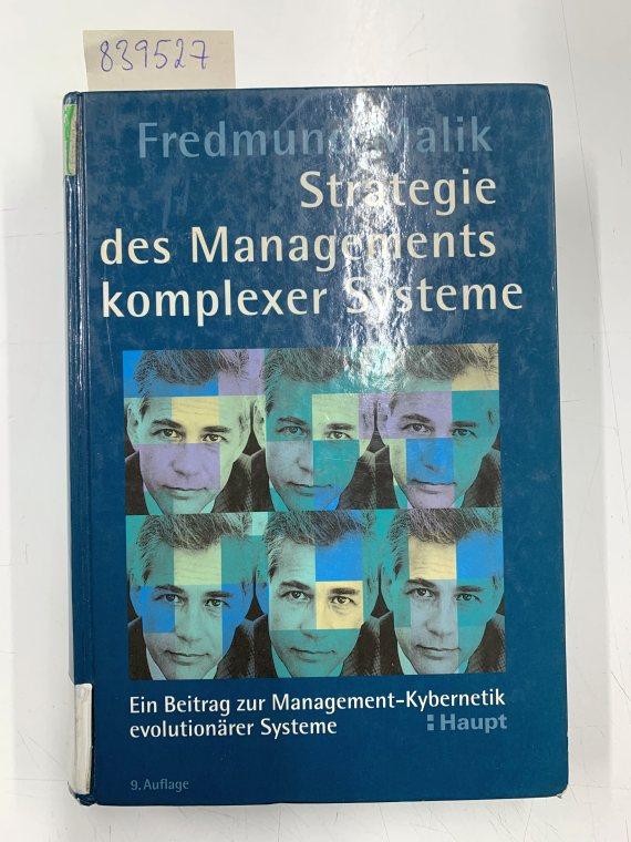Strategie des Managements komplexer Systeme: Ein Beitrag: Malik, Fredmund: