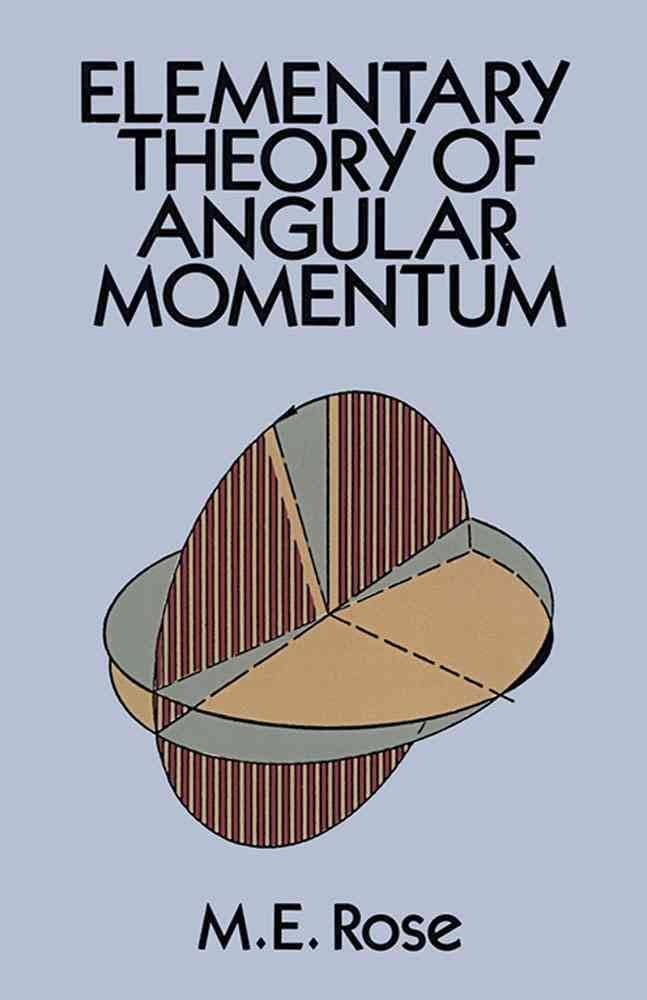 Elementary Theory of Angular Momentum: M E Rose