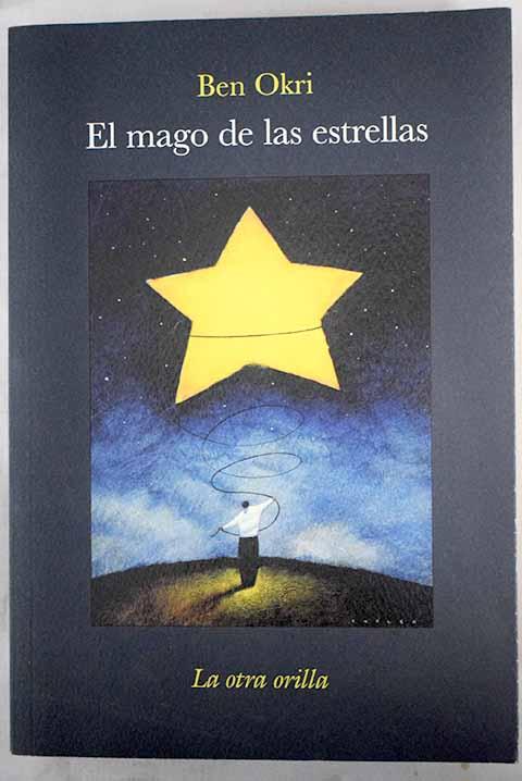 El mago de las estrellas - Okri, Ben
