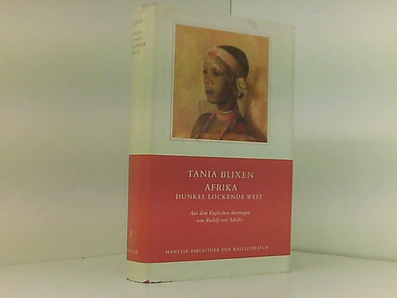 Afrika - dunkel lockende Welt (Manesse Bibliothek: Blixen, Tania, Jürg