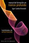 Manual de formación en trance profundo: habilidades de hipnotización - Ledochowski, Igor