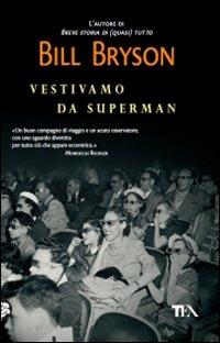 Vestivamo da Superman - Bryson Bill