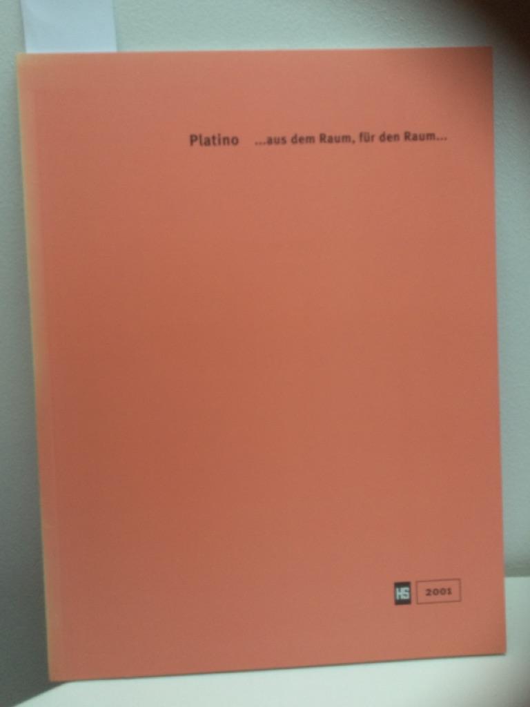Platino .aus dem Raum, für den Raum.: Schmid, Heinrich: