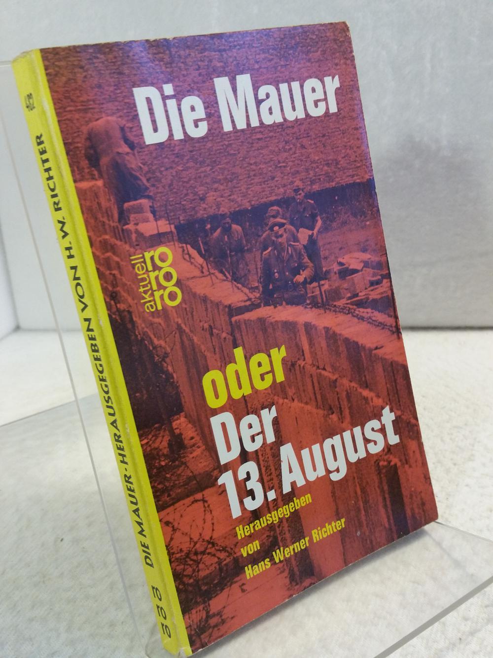 Die Mauer oder Der 13. August rororo: Richter, Hans Werner: