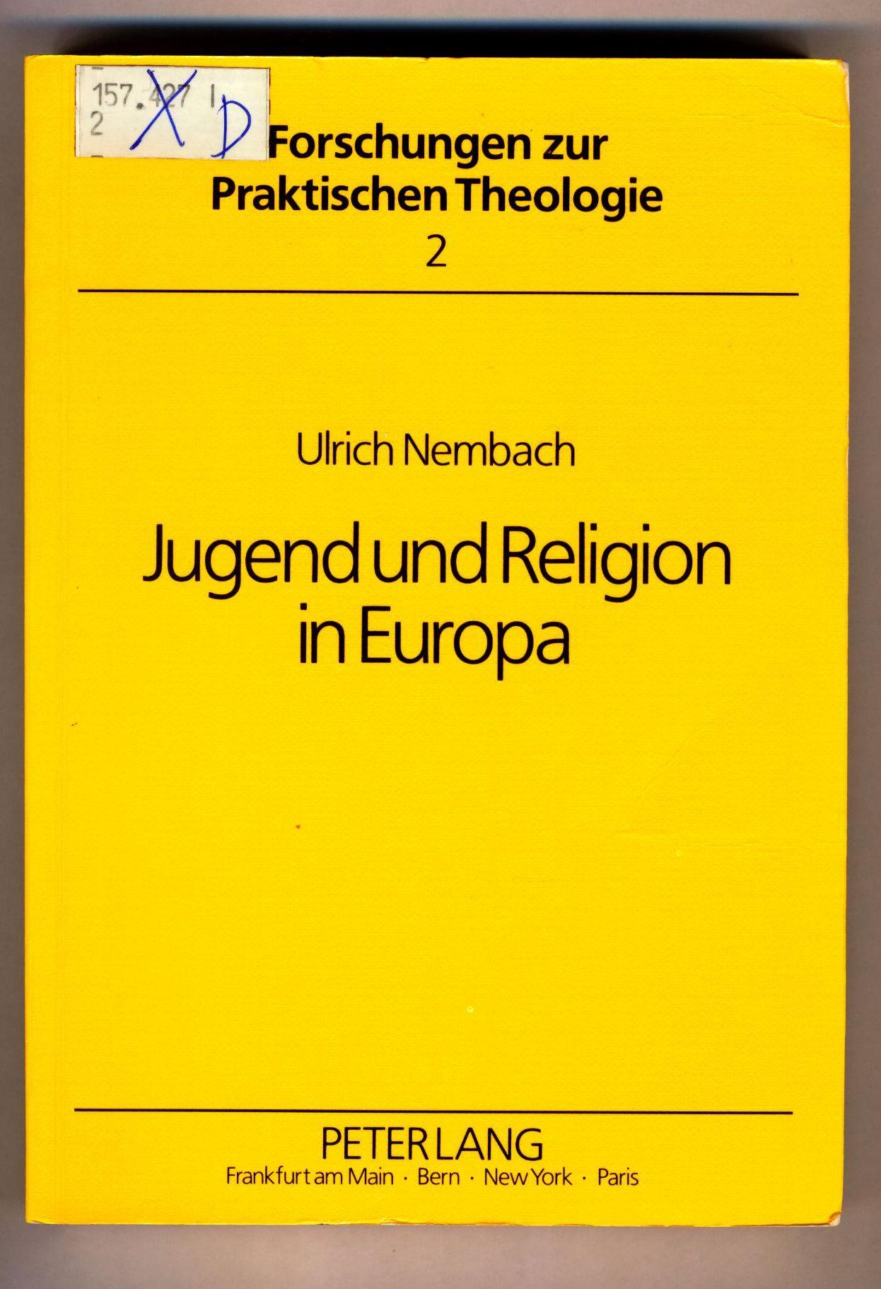 Jugend und Religion in Europa Forschungen zur: Nembach, Ulrich: