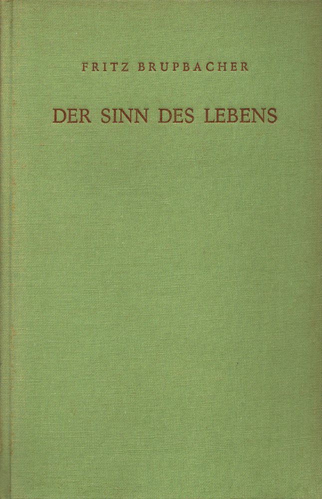Der Sinn des Lebens.: Brupbacher, Fritz: