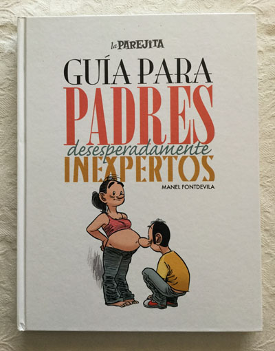 Guía para padres desesperadamente inexpertos - Manel Fontdevila