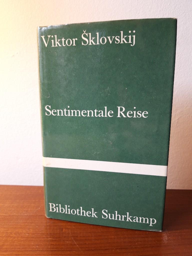 Sentimentale Reise. Aus dem Russischen von Ruth-Elisabeth: Sklovskij, Viktor:
