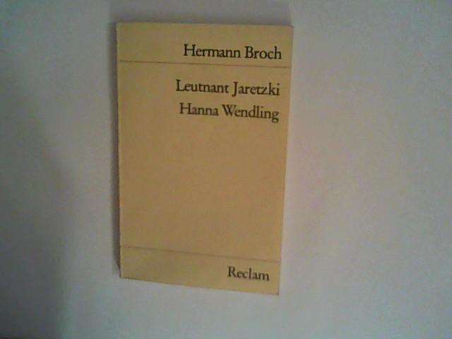 Leutnant Jaretzki / Hanna Wendling.: Broch, Hermann: