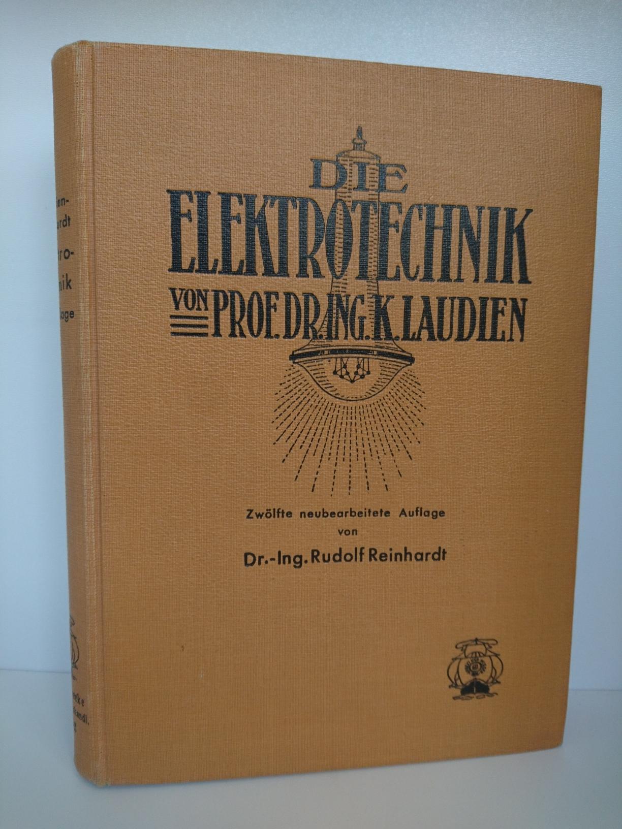 Die Elektrotechnik Die Grundgesetze der Elektrizitätslehre und: Prof. Dr. Ing.