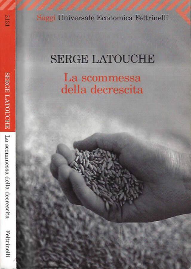La scommessa della decrescita - Serge Latouche