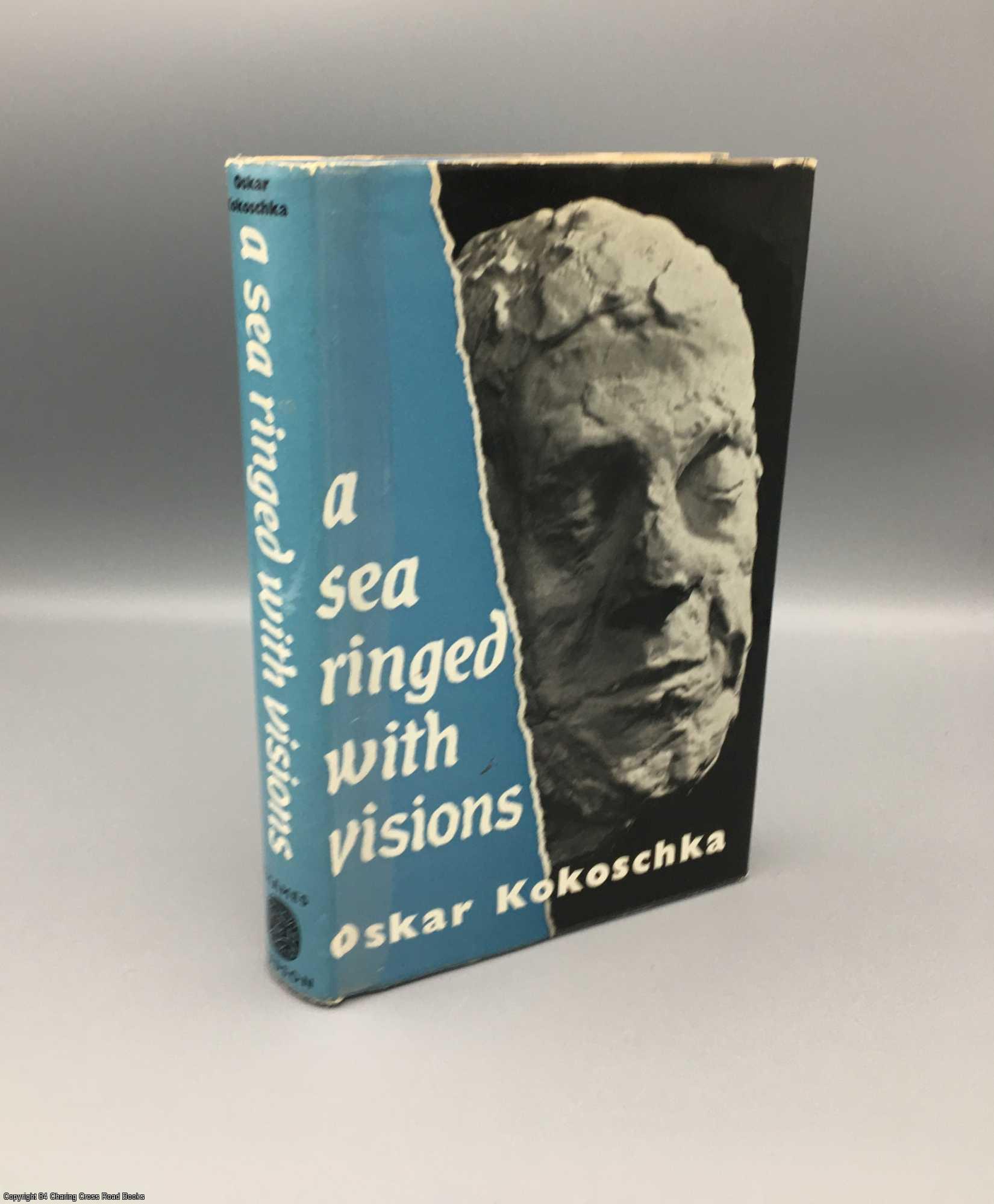 A Sea Ringed with Visions: Oskar Kokoschka