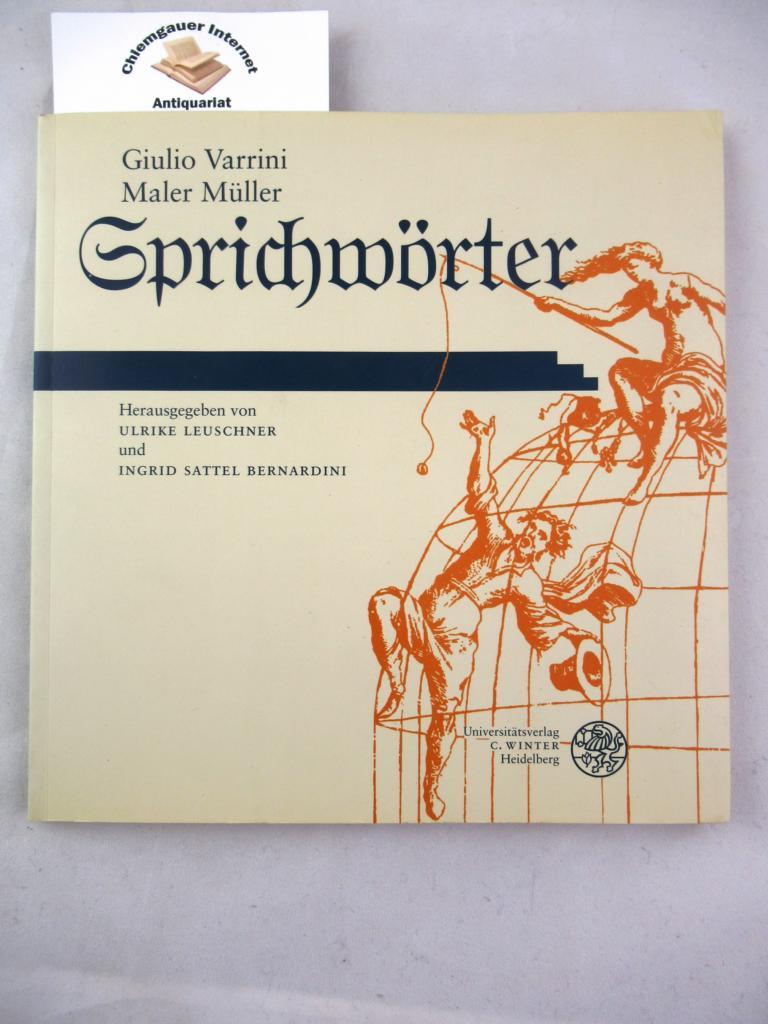 Sprichwörter. Hrsg. von Ulrike Leuschner und Ingrid Sattel Bernardini / Carl-Winter-Universitätsverlag: Jahresgabe ; 1999/2000 - Varrini, Giulio und Friedrich Müller