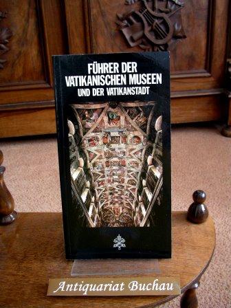 Vatikan Führer der Vatikanischen Museen und der: Papafava, Francesco (Herausgeber):