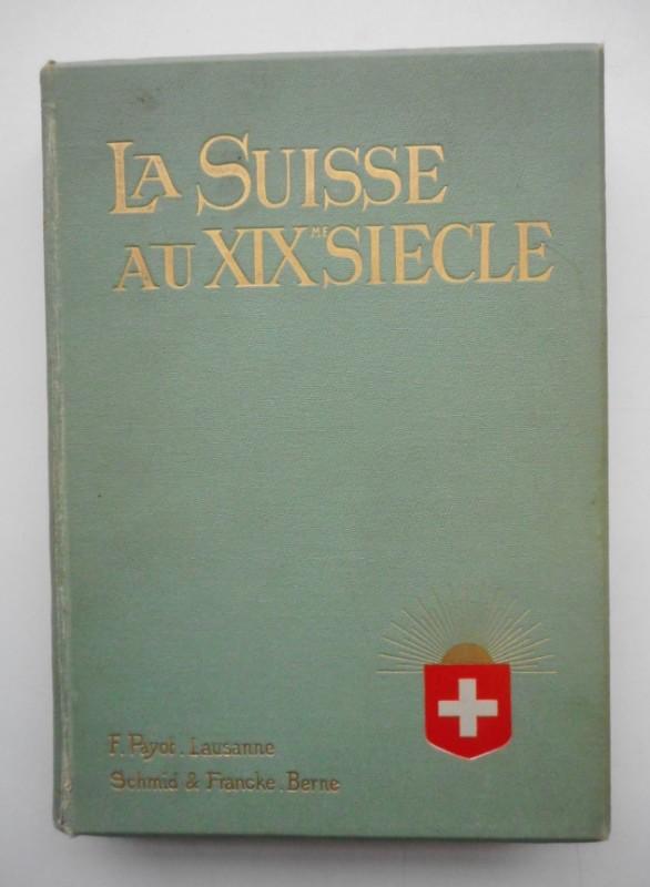La Suisse au dix-neuviéme siècle. Tome deuxième.: Seippel, Paul