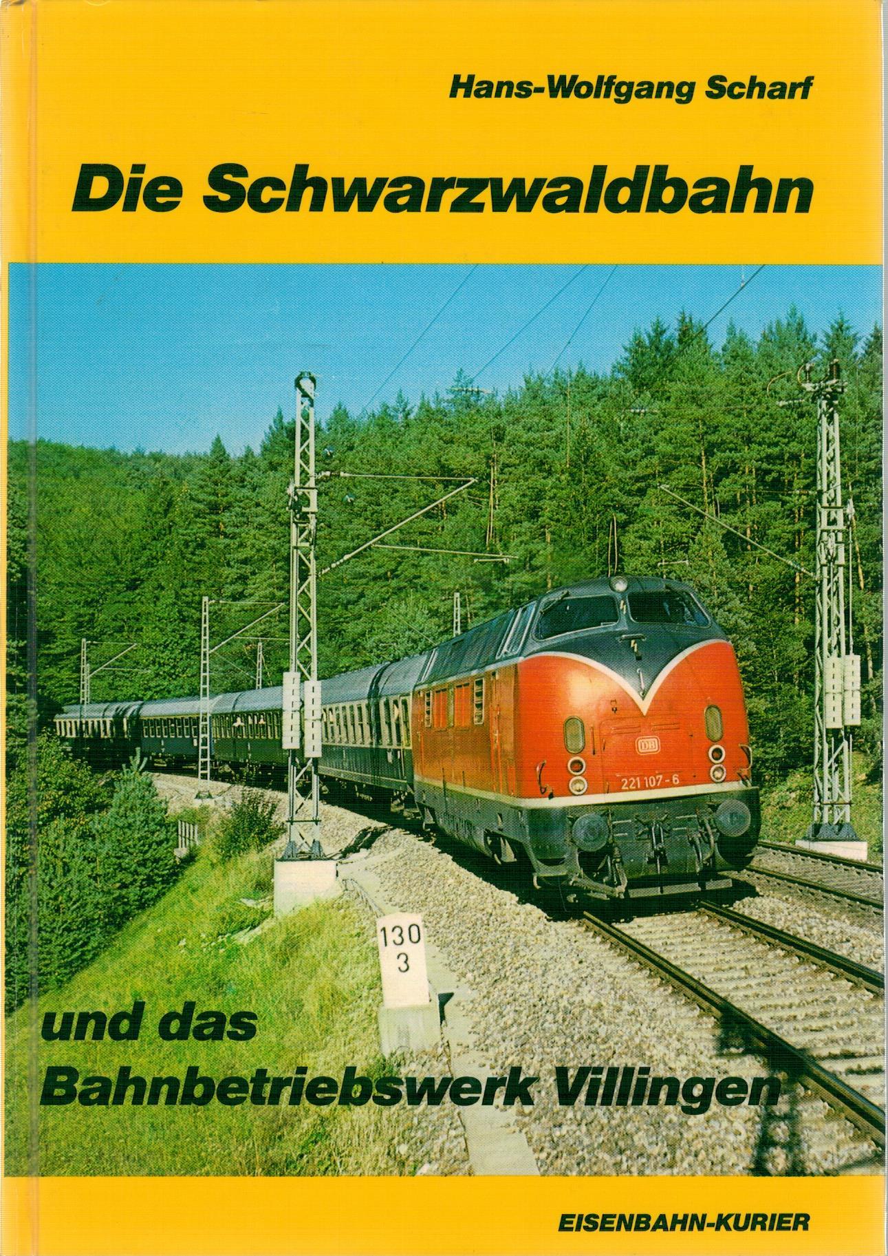 Die Schwarzwaldbahn und das Bahnbetriebswerk Villingen: Scharf, Hans-Wolfgang