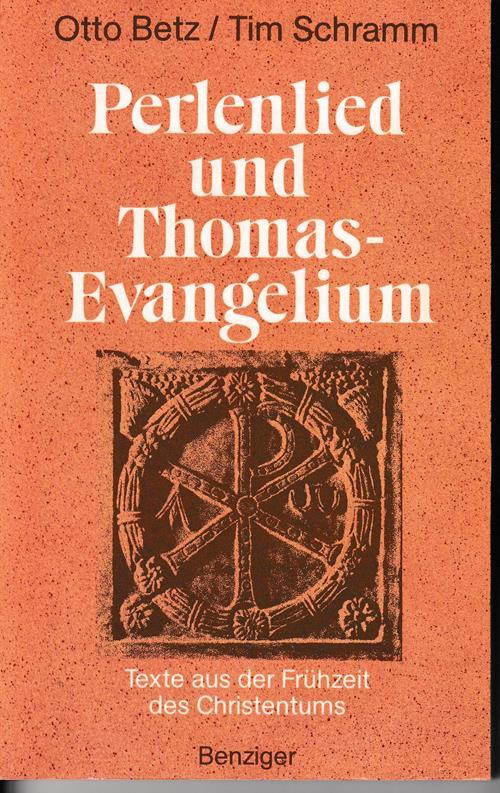 Perlenlied und Thomas-Evangelium. Texte aus der Frühzeit: Betz, Otto /
