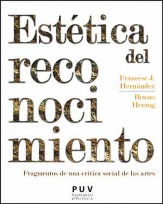 Estética del reconocimiento - Francesc J. Hernàndez i Dobon/Benno Herzog