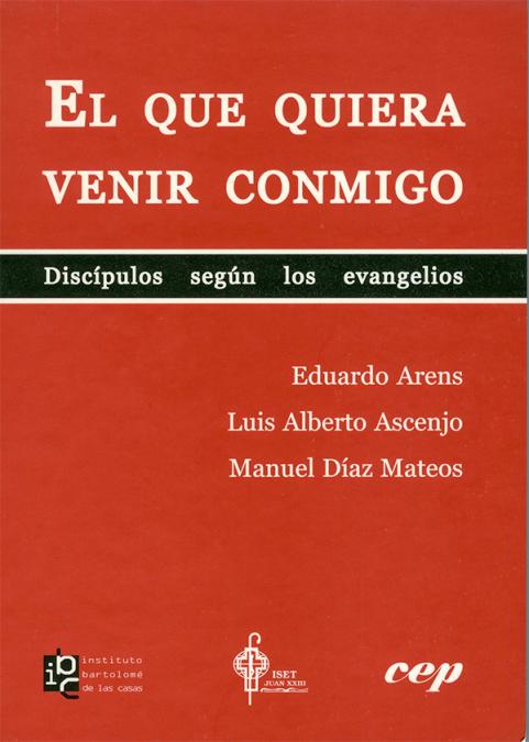El que quiera venir conmigo - Eduardo Arens Kückelkorn Manuel Díaz Mateos