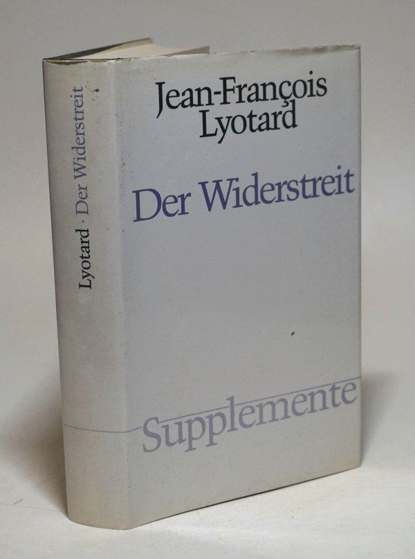 Der Widerstreit. Übersetzt von Joseph Vogel. Mit: Lyotard, Jean-Francois: