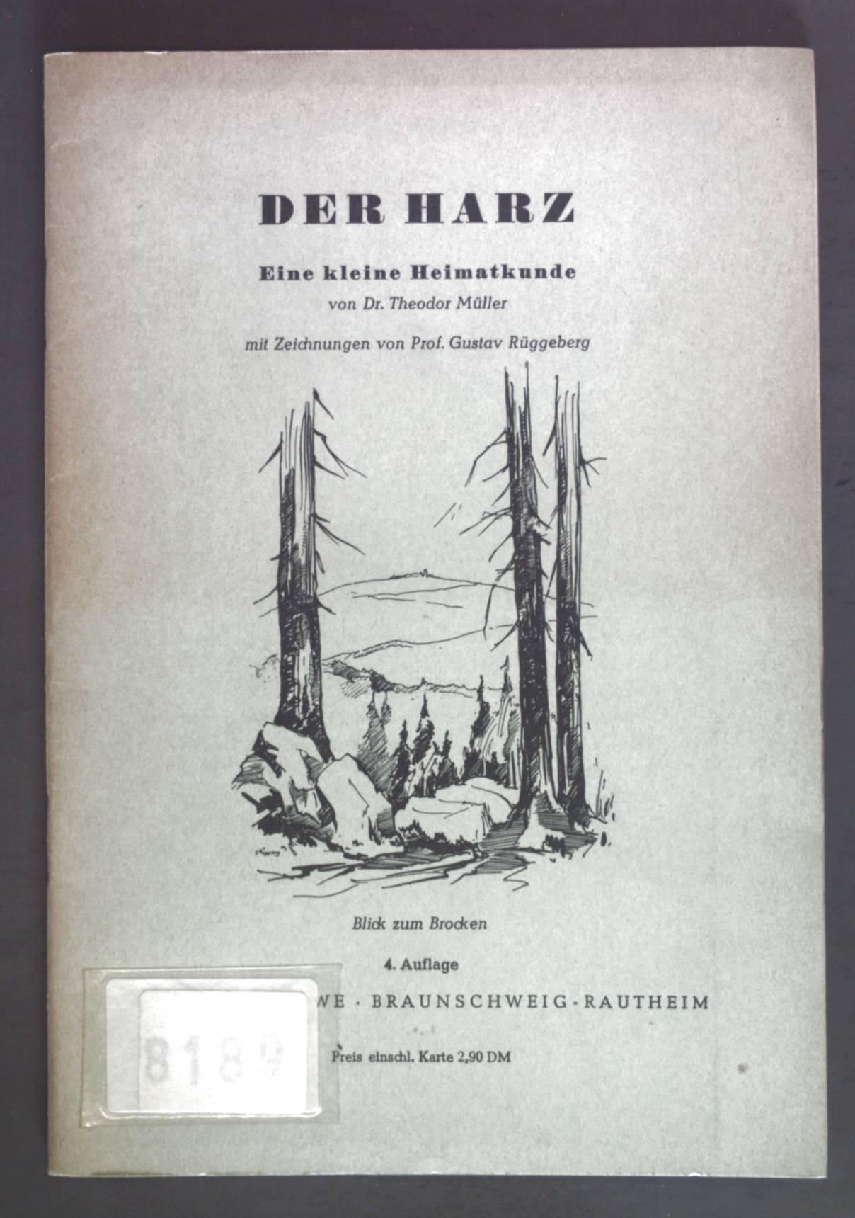 Der Harz. Eine kleine Heimatkunde.: Müller, Theodor: