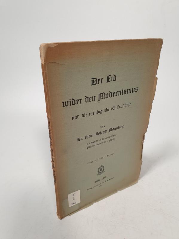 Der Eid wider den Modernismus und die: Mausbach, Joseph,