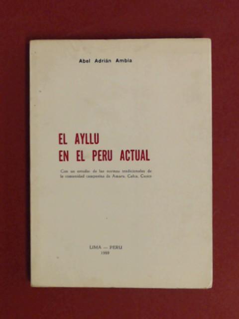 El ayllu en el Peru actual : Ambia, Abel A.: