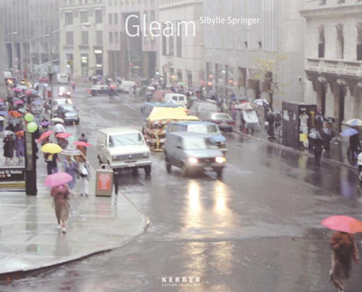 Sibylle Springer: Gleam (Kerber Edition Young Art) - Meyer, Kathrin; Ullrich, Wolfgang