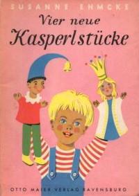 Vier neue Kasperlstücke.: Ehmcke, Susanne::