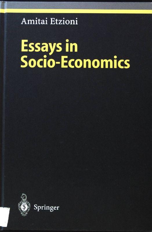 Essays in socio-economics. Studies in economic ethics: Etzioni, Amitai: