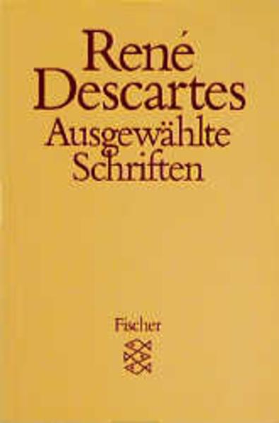 Ausgewählte Schriften: Rene, Descartes: