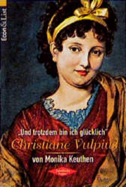 Und trotzdem bin ich glücklich', Christiane Vulpius - Keuthen, Monika