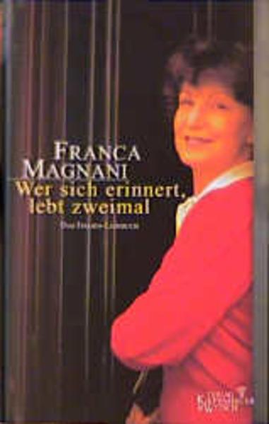 Wer sich erinnert, lebt zweimal: Das Italien-Lesebuch - Magnani, Franca