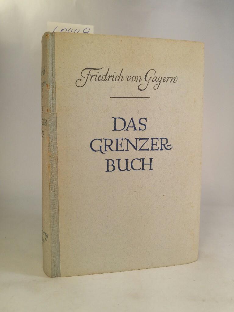 Das Grenzer-Buch - Von Pfadfindern, Häuptlingen und: Gagern, Friedrich von: